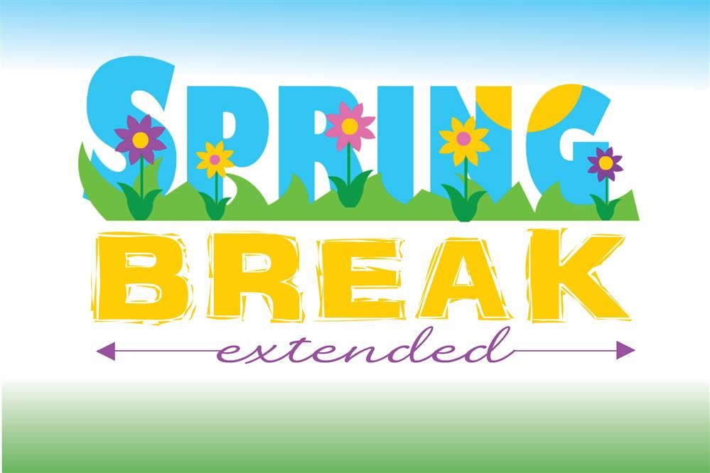 Spring Break Has Been Extended  First Day Back will be March 30th