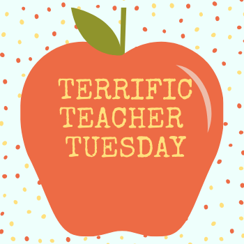 Terrific Teacher Tuesday