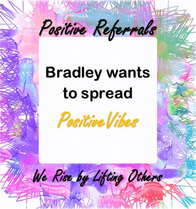 Bradley Wants to Spread Positive Vibes!